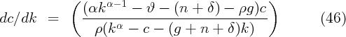 (                                  )                (αk-α-- 1---ϑ---(n--+-δ-) --ρg-)c dc ∕dk   =           α                                    (46)                  ρ (k  -  c - (g +  n +  δ)k )