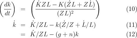 (     )      (                           )   dk-           K˙ZL-------K-(Z˙L---+-Z-L˙)-           =                    2                       (10)    dt                    (ZL  )       ˙        ˙            ˙       ˙       k   =  K  ∕ZL   - k (Z ∕Z  + L ∕L )              (11)                ˙           =  K  ∕ZL   - (g +  n )k                     (12)